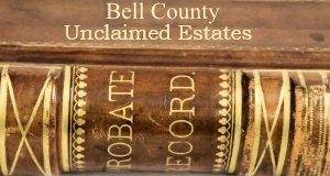 Bell County Unclaimed Estates