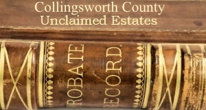 Collingsworth County Texas  Unclaimed Estates