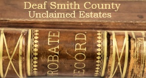 Deaf Smith County Unclaimed Estates