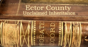 Ector County Unclaimed Estates