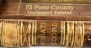 El Paso County Unclaimed Estates