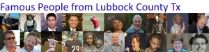 Famous People from Lubbock County Texas