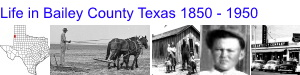 Life in Bailey County Texas 1850-1950