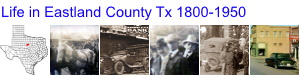 Life in Eastland County Texas 1800-1950