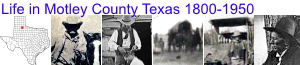 Life in Motley County Texas 1800-1950