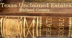 Midland County County Unclaimed Estates