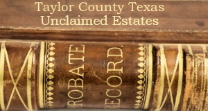 Taylor County Unclaimed Probate