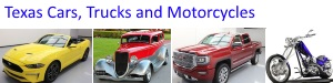 Texas Cars, Trucks, Hot Rods and Motorcycles