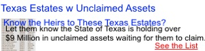 Texas Estates with $10,000 - $300.000 in Unclaimed Inheritance
