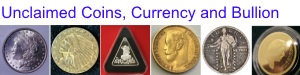 Unclaimed Coins, Currency and Bullion