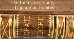Williamson County Unclaimed Estates